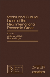 Social and Cultural Issues of the New International Economic Order - 1st Edition - ISBN: 9780080251233, 9781483152882