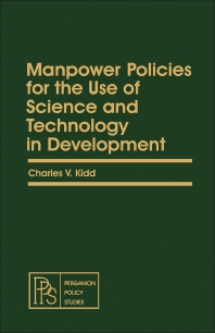 Manpower Policies for the Use of Science and Technology in Development - 1st Edition - ISBN: 9780080251240, 9781483154251