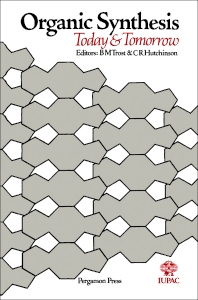 Organic Synthesis Today and Tomorrow - 1st Edition - ISBN: 9780080252681, 9781483154664