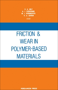 Friction and Wear in Polymer-Based Materials - 1st Edition - ISBN: 9780080254449, 9781483152059