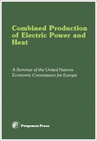 Combined Production of Electric Power and Heat - 1st Edition - ISBN: 9780080256771, 9781483189598