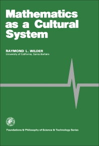 Mathematics as a Cultural System - 1st Edition - ISBN: 9780080257969, 9781483100616