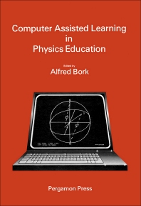 Computer Assisted Learning in Physics Education - 1st Edition - ISBN: 9780080258126, 9781483149004