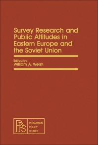 Survey Research and Public Attitudes in Eastern Europe and the Soviet Union - 1st Edition - ISBN: 9780080259581, 9781483189734