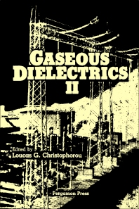 Gaseous Dielectrics II - 1st Edition - ISBN: 9780080259789, 9781483155852