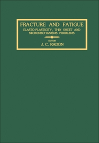 Fracture and Fatigue - 1st Edition - ISBN: 9780080261614, 9781483149714