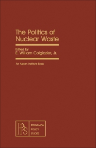The Politics of Nuclear Waste - 1st Edition - ISBN: 9780080263236, 9781483154244