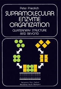 Supramolecular Enzyme Organization - 1st Edition - ISBN: 9780080263762, 9781483147833
