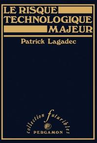 Le Risque Technologique Majeur - 1st Edition - ISBN: 9780080270586, 9781483156293