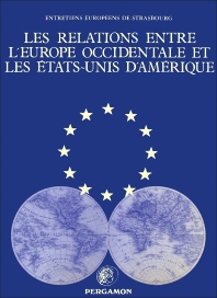 Les Relations entre l'Europe occidentale et les États-Unis d' Amérique - 1st Edition - ISBN: 9780080270692, 9781483136585