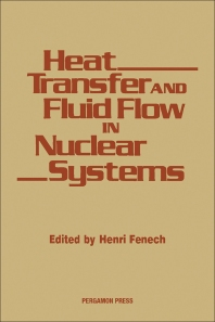 Cover image for Heat Transfer and Fluid Flow in Nuclear Systems