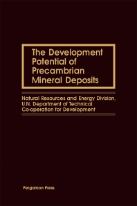 The Development Potential of Precambrian Mineral Deposits - 1st Edition - ISBN: 9780080271934, 9781483190037