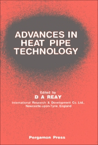 Advances in Heat Pipe Technology - 1st Edition - ISBN: 9780080272849, 9781483157023