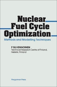 Nuclear Fuel Cycle Optimization - 1st Edition - ISBN: 9780080273105, 9781483145549