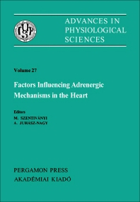 Factors Influencing Adrenergic Mechanisms in the Heart - 1st Edition - ISBN: 9780080273488, 9781483190174