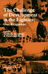 The Challenge of Development in the Eighties Our Response - 1st Edition - ISBN: 9780080274102, 9781483161709