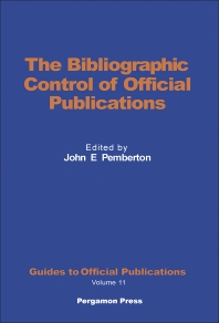 The Bibliographic Control of Official Publications - 1st Edition - ISBN: 9780080274195, 9781483146607