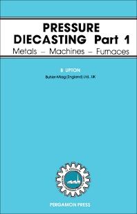 Pressure Diecasting - 1st Edition - ISBN: 9780080276212, 9781483158785