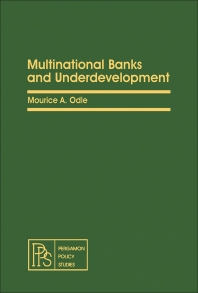Multinational Banks and Underdevelopment - 1st Edition - ISBN: 9780080280431, 9781483190358