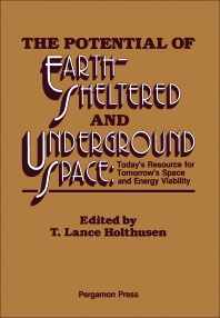 The Potential of Earth-Sheltered and Underground Space - 1st Edition - ISBN: 9780080280509, 9781483146553