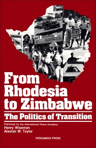 From Rhodesia to Zimbabwe - 1st Edition - ISBN: 9780080280691, 9781483190365