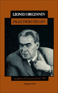 Leonid I. Brezhnev, Pages From His Life - 1st Edition - ISBN: 9780080281506, 9781483145341