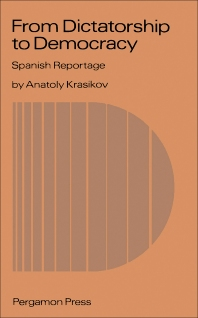 From Dictatorship to Democracy: Spanish Reportage - 1st Edition - ISBN: 9780080281834, 9781483152103