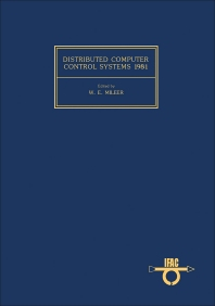 Distributed Computer Control Systems 1981 - 1st Edition - ISBN: 9780080286723, 9781483152806