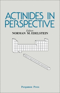 Actinides in Perspective - 1st Edition - ISBN: 9780080291932, 9781483190518