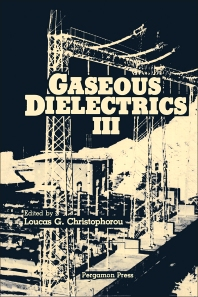 Gaseous Dielectrics III - 1st Edition - ISBN: 9780080293813, 9781483279893