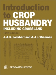 Introduction to Crop Husbandry - 5th Edition - ISBN: 9780080297934, 9781483190563