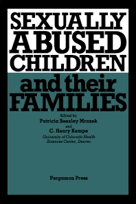 Sexually Abused Children & Their Families - 1st Edition - ISBN: 9780080301945, 9781483296050