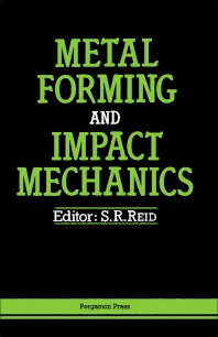 Metal Forming and Impact Mechanics - 1st Edition - ISBN: 9780080316796, 9781483149998