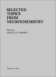 Selected Topics from Neurochemistry - 1st Edition - ISBN: 9780080319940, 9781483286358