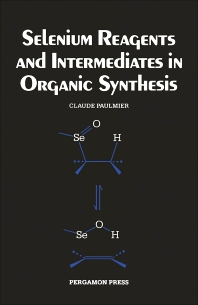 Selenium Reagents & Intermediates in Organic Synthesis - 1st Edition - ISBN: 9780080324852, 9781483286402