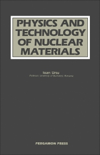 Physics and Technology of Nuclear Materials - 1st Edition - ISBN: 9780080326016, 9781483150574
