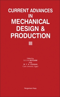 Current Advances in Mechanical Design & Production III - 1st Edition - ISBN: 9780080334400, 9781483298634