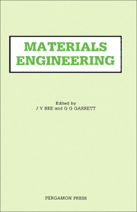 Materials Engineering - 1st Edition - ISBN: 9780080334547, 9781483160689