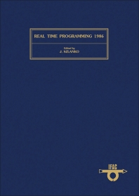 Real Time Programming 1986 - 1st Edition - ISBN: 9780080343471, 9781483298047