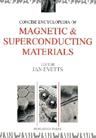 Concise Encyclopedia of Magnetic & Superconducting Materials, 1st Edition,J. Evetts,ISBN9780080347226