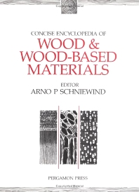 Concise Encyclopedia of Wood & Wood-Based Materials, 1st Edition,A.P. Schniewind,ISBN9780080347264