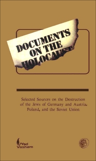 Documents on the Holocaust - 1st Edition - ISBN: 9780080358499, 9781483299082