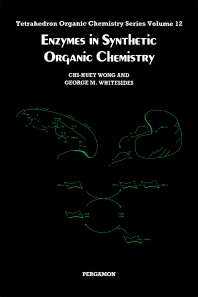 Enzymes in Synthetic Organic Chemistry, 1st Edition, Wong, Whitesides,ISBN9780080359410