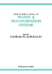 Concise Encyclopedia of Traffic & Transportation Systems, 1st Edition,M. Papageorgiou,ISBN9780080362038
