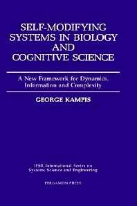 Self-Modifying Systems in Biology and Cognitive Science, 1st Edition,G. Kampis,ISBN9780080369792