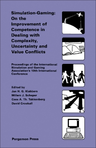 Simulation-Gaming: On the Improvement of Competence in Dealing with Complexity, Uncertainty and Value Conflicts - 1st Edition - ISBN: 9780080371153, 9781483298504