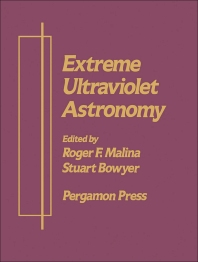 Extreme Ultraviolet Astronomy - 1st Edition - ISBN: 9780080373027, 9781483287188