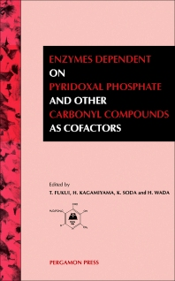 Enzymes Dependent on Pyridoxal Phosphate and Other Carbonyl Compounds as Cofactors - 1st Edition - ISBN: 9780080408200, 9781483287560