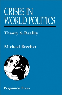 Crises in World Politics - 1st Edition - ISBN: 9780080413761, 9781483100555