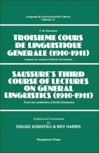 Cover image for Saussure's Third Course of Lectures on General Linguistics (1910-1911)